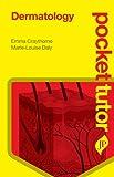 Pocket Tutor Dermatology, Craythorne, Emma and Daly, Marie-Louise, 190781678X