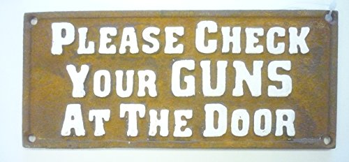 PLEASE CHECK YOUR GUNS AT THE DOOR SIGN CAST -