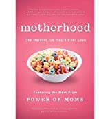 By Power of Moms Motherhood Realized: An Inspiring Anthology for the Hardest Job You'll Ever Love