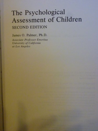 The Psychological Assessment of Children (Wiley series of personality processes)