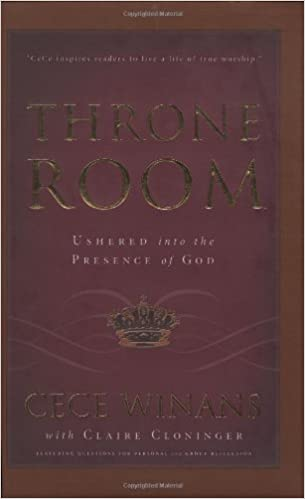 Throne Room: Ushered Into The Presence Of God: Cece Winans, Claire  Cloninger: 9781591451471: Amazon.com: Books Part 83