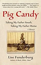[(Pig Candy: Taking My Father South, Taking My Father Home )] [Author: Lise Funderburg] [May-2009]