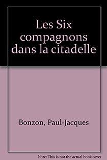 Les Six Compagnons, tome 18 : Les Six compagnons et la disparue de Montélimar par Bonzon
