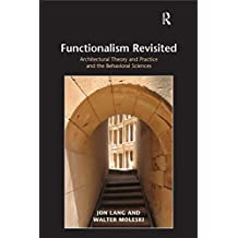 Functionalism Revisited: Architectural Theory and Practice and the Behavioral Sciences