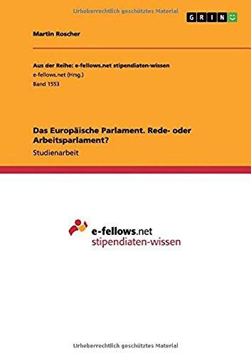 Download Das Europäische Parlament. Rede- oder Arbeitsparlament? (German Edition) ebook