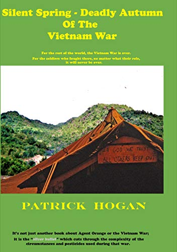 Silent Spring - Deadly Autumn of the Vietnam War by [Hogan, Patrick]