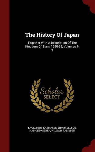 Download The History Of Japan: Together With A Description Of The Kingdom Of Siam, 1690-92, Volumes 1-3 ebook