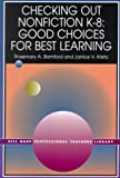 Checking Out Nonfiction K-8 : Good Choices for Best Learning, Bamford, Rosemary and Kristo, Janice V., 1929024029