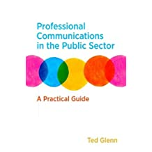 Professional Communications in the Public Sector: A Practical Guide