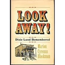Look away! Dixie Land remembered
