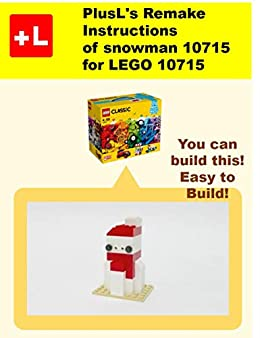 PlusL's Remake Instructions of snowman 10715 for LEGO 10715: You can