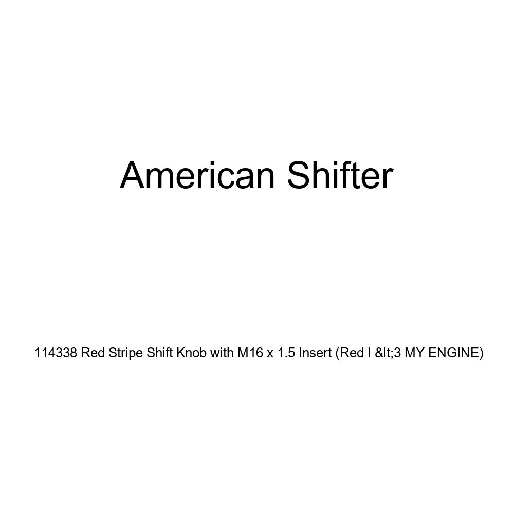 American Shifter 114338 Red Stripe Shift Knob with M16 x 1.5 Insert Red I 3 My Engine