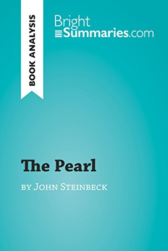 The Pearl by John Steinbeck (Book Analysis): Detailed Summary, Analysis and Reading Guide (BrightSummaries.com)