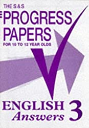 S and S Progress Papers: English 3 - Answers: For 10 to 12 Year Olds (The S & S progress papers)