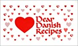 Dear Danish Recipes, Michelle N. Spencer, 0941016536