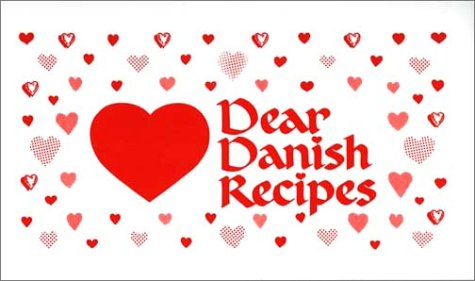 Dear Danish Recipes by Michelle Spencer