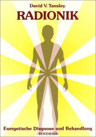 Radionik: Energetische Diagnose und Behandlung