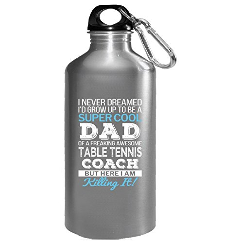 Super Cool Dad Of Awesome Table Tennis Coach Dad Funny Gift - Water Bottle by Shirt Luv