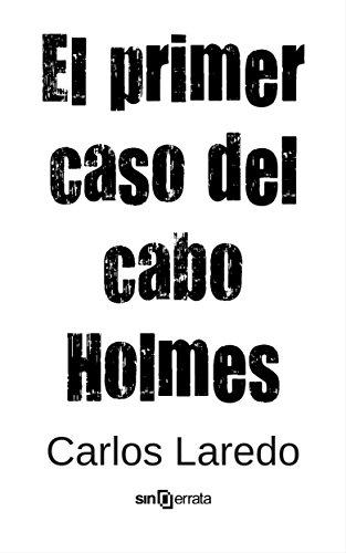 Portada del libro El primer caso del cabo Holmes de Carlos Laredo