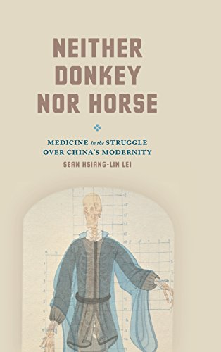 Neither Donkey nor Horse: Medicine in the Struggle over China's Modernity (Studies of the Weatherhead East Asian Institute)