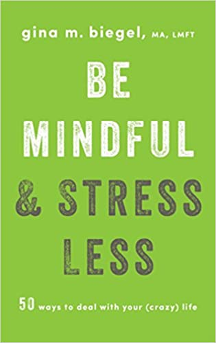 Amazon.com: Be Mindful and Stress Less: 50 Ways to Deal with ...