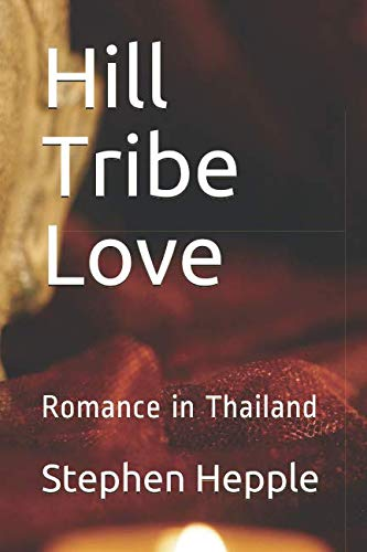 Hill Tribe Love: Romance in - Mai Tribes Chiang Hill
