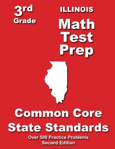 - Illinois 3rd Grade Math Test Prep: Common Core State Standards