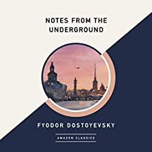 Notes from the Underground (AmazonClassics Edition) Audiobook by Fyodor Dostoyevsky Narrated by Pete Simonelli