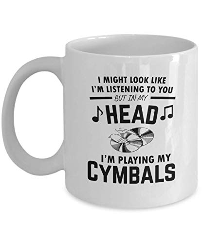 Funny Gift for Cymbals Player - I Might Look Like I'm Listening Music Teacher, Student, Musician, Instrument, Singer, Marching Band, Cymbals Player Co