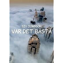Var det bästa (Swedish Edition)