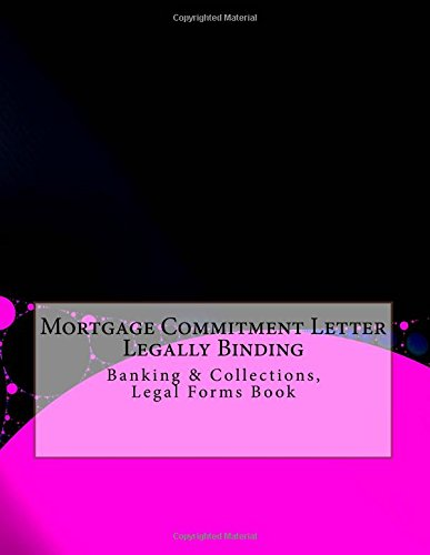 Mortgage Commitment Letter  Legally Binding Banking  Collections