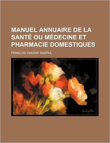 En ligne téléchargement Manuel Annuaire de La Sante Ou Medecine Et Pharmacie Domestiques pdf, epub