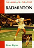 img - for Badminton: The Skills of the Game book / textbook / text book