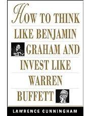 How to Think Like Benjamin Graham and Invest Like Warren Buffett