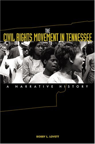 Books : The Civil Rights Movement in Tennessee: A Narrative History