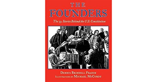 The Founders the 39 Stories Behind the Constitution