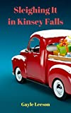 Sleighing It in Kinsey Falls: A Kinsey Falls Christmas Story