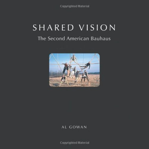 SHARED VISION: The Second American Bauhaus by Al Gowan - Mall Merrimack