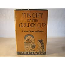 The gift of the golden cup;: A tale of Rome and pirates,