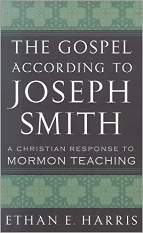 Book The Gospel According to Joseph Smith: A Christian Response to Mormon Teaching December 4, 2001