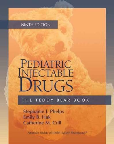 Pediatric Injectable Drugs 9Th Edition  The Teddy Bear Book