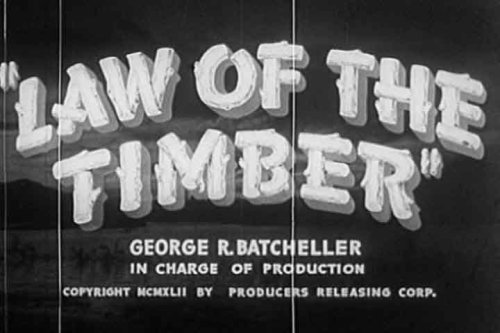 Law Of The Timber (1941) [DVD] Classic Action Film About Logging Industry Sabotage Starring Marjorie Reynolds, Monte Blue, J. Farrell MacDonald, Hal Brazeale, Earl Eby, Sven Hugo Borg, George Humbert, Milburne Morante, And Betty Roadman.