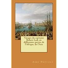 Voyages du capitaine Robert Lade en differentes parties de l'Afrique, de l'Asie (French Edition)