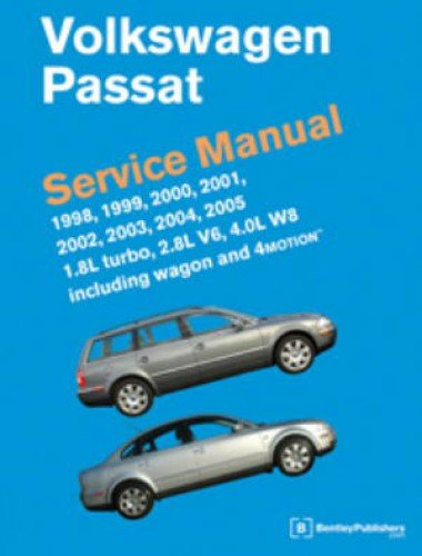 VP05 Volkswagen Passat Service Manual 1998-2005 18L turbo 28L V6 40L W8 including wagon 4MOTION: Manufacturer: Amazon.com: Books