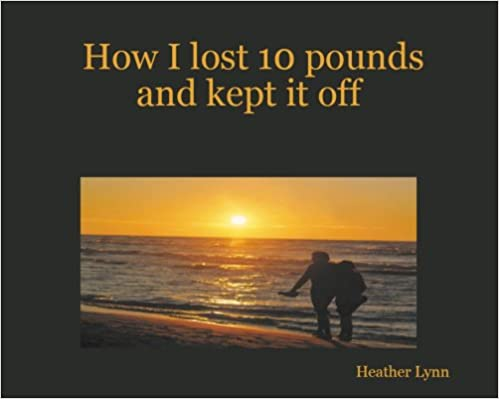 Ist es sicher Ebook Torrents herunterzuladen How I lost 10 pounds and kept it off PDF MOBI