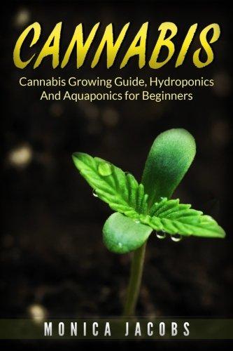 Cannabis: 2 Manuscripts – Growing Cannabis, hydroponics & aquaponics