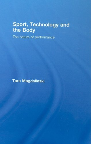 Sport, Technology and the Body (The nature of performance)