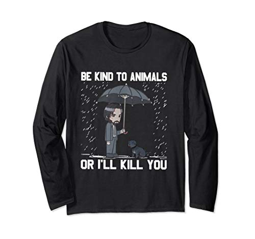 Be Kind To Animals Or I Will Kill You T Shirt