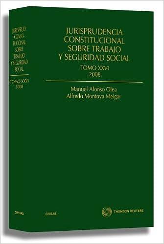 Jurisprudencia Constitucional sobre trabajo y Seguridad Social tomo XXVI: 2008 Biblioteca de Jurisprudencia: Amazon.es: Raquel Aguilera Izquierdo, ...