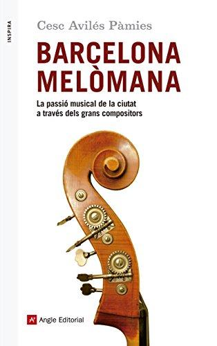 Descargar Libro Barcelona Melòmana Cesc Avilés Pàmies